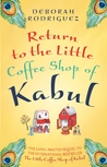 Return to the Little Coffee Shop of Kabul (The Little Coffee Shop of Kabul #2)