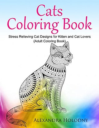Cats Coloring Book Stress Relieving Cat Designs For Kitten And