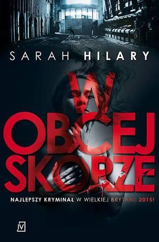 Ebook W obcej skórze by Sarah Hilary TXT!