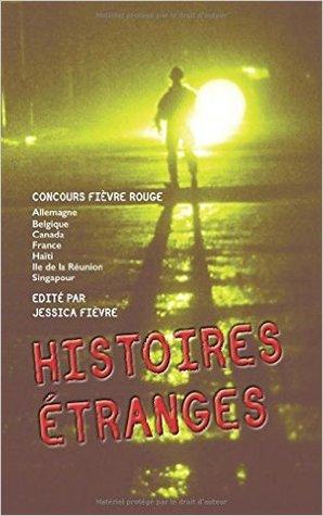 Histoires Étranges (Concours Fièvre Rouge, #2)