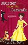 Murder Under the Catwalk by Nancy C. Davis