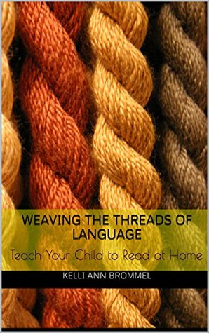 Weaving the Threads of Language: Teach Your Child to Read at Home
