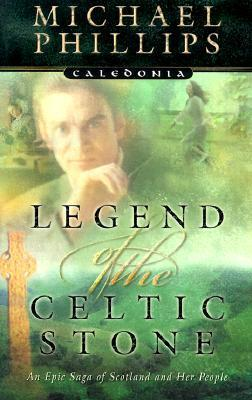 Legend of the Celtic Stone by Michael R. Phillips