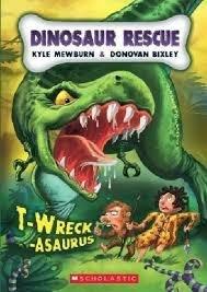 T-Wreck-Asaurus (Dinosaur Rescue #1)