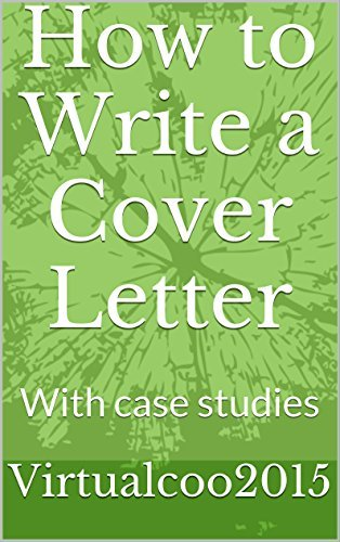How to Write a Cover Letter: With case studies