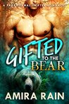 Gifted To The Bear (The Gifted Series, #1)