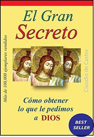 EBOOK CATÓLICO EL GRAN SECRETO: Para obtener lo que le pedimos a Dios (EBOOKS CATOLICOS QUE CAMBIAN VIDAS)