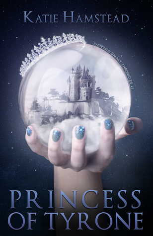 Princess of Tyrone (Fairytale Galaxy Chronicles #1)