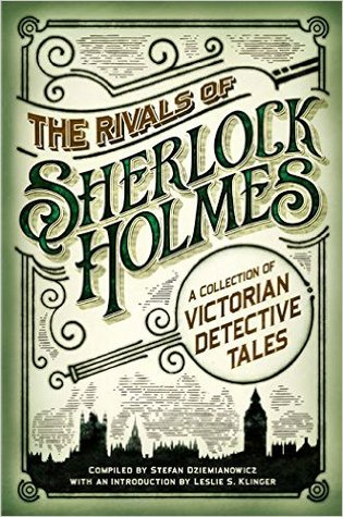 The Rivals Of Sherlock Holmes A Collection Of Victorian