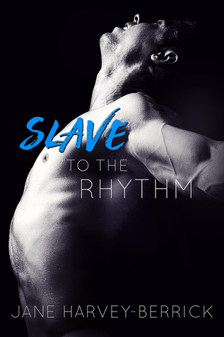 Slave to the Rhythm (The Rhythm, #1)