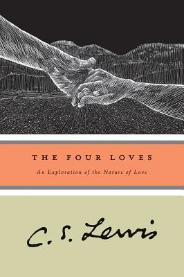 The Four Loves by C.S. Lewis