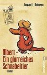 Albert - Ein glorreiches Schnabeltier: Roman