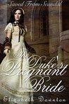 Saved from Scandal The Duke's Pregnant Bride (Regency Romance)