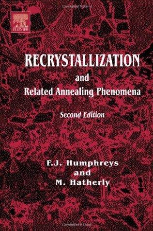 Recrystallization and Related Annealing Phenomena (Pergamon Materials Series)