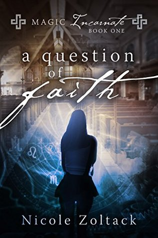A Question of Faith (Magic Incarnate, #1)