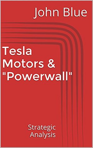 Strategic Analysis Report: Tesla Motors & Powerwall