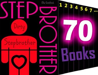 Dirty Stepbrother: 70 Books Mega Bundle Collection: Dirty Girl Stepbrother Romance...