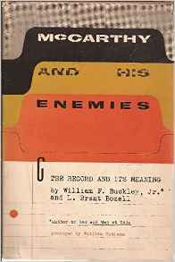 McCarthy And His Enemies The Record Its Meaning By William F