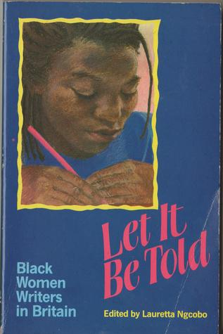 Let It Be Told: Essays by Black Women in Britain
