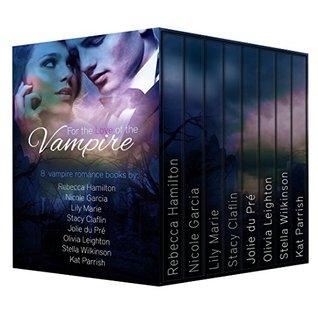 Vampire Romance Boxed Set: For the Love of the Vampire