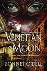 Venetian Moon by Sonnet O'Dell