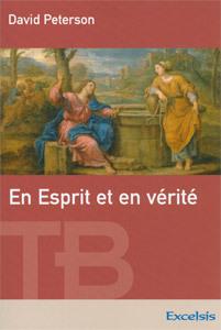 En Esprit et en vérité  by David G. Peterson