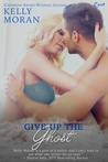 Give Up the Ghost (Phantoms #2)