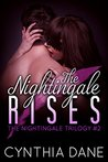 The Nightingale Rises by Cynthia Dane