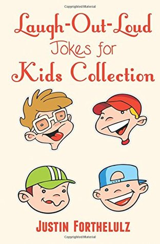 Laugh-Out-Loud Jokes For Kids Collection (LOL Jokes) (Volume 1)