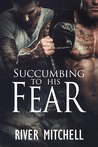 Succumbing to His Fear (Living Art, #1)