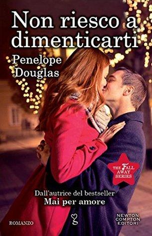 Ebook Non riesco a dimenticarti by Penelope Douglas TXT!