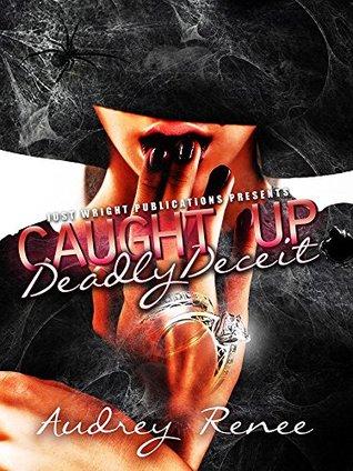 Caught Up: Deadly Deceit