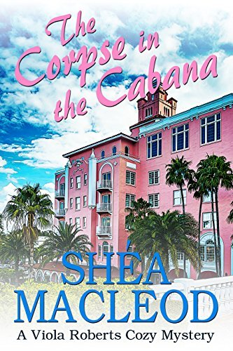 The Corpse in the Cabana (Viola Robert Cozy Mystery #1)