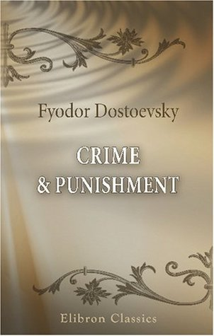 Crime and Punishment: A Novel in Six Parts and an Epilogue