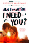 Did I Mention I Need You? (The DIMILY Trilogy, #2) by Estelle Maskame