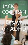 Essays on ADHD