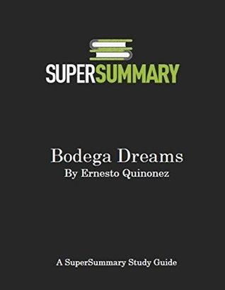 Bodega Dreams by Ernesto Quinonez - SuperSummary Study Guide