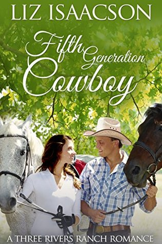 Fifth Generation Cowboy (Three Rivers Ranch Romance #4)