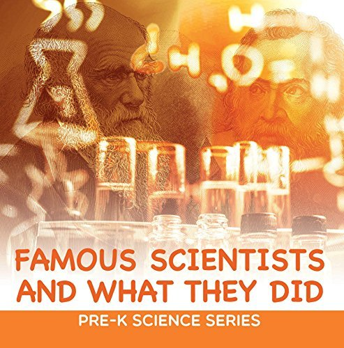 Famous Scientists and What They Did : Pre-K Science Series: Scientists for Kids Preschool Books (Children's Inventors Books)