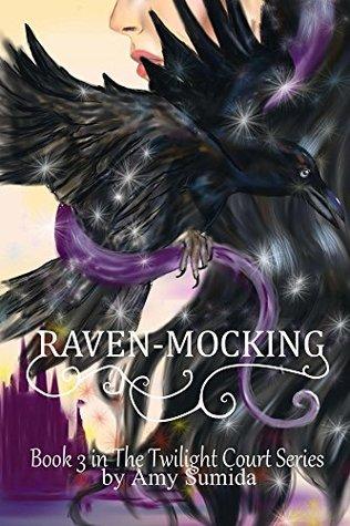 Raven-Mocking (The Twilight Court, #3)