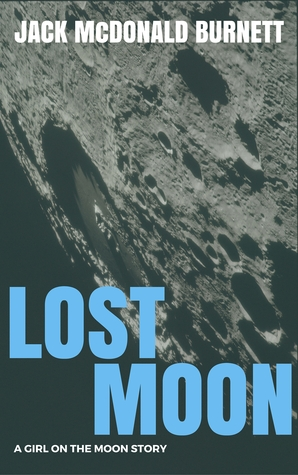 Lost Moon: A Girl on the Moon Story