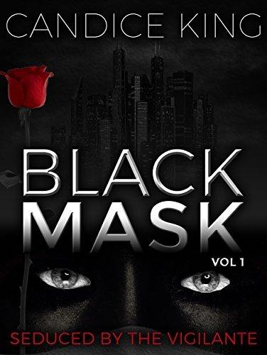 Seduced By The Vigilante: Black Mask Volume 1 (Vigilante Romance, Suspenseful Romance Books)