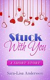 Stuck With You by Sara-Lisa Andersson