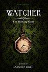 Watcher (The Shining Ones, #1)