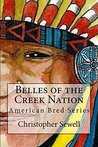 Belles of the Creek Nation (Odysseys of the Mixed Blood Frontier Family #1)