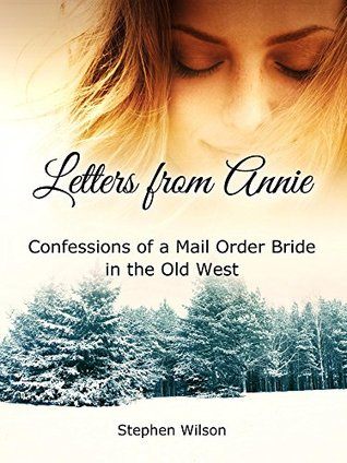 letters-from-annie-confessions-of-a-mail-order-bride-in-the-old-west