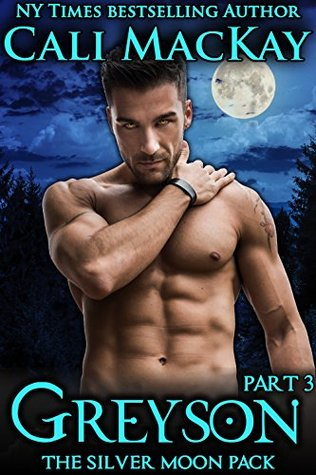Greyson - Part 3 (The Silver Moon Pack)
