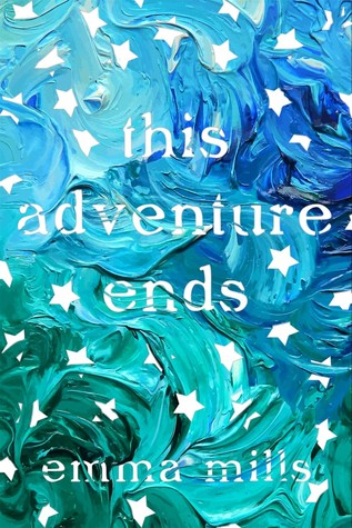 ARC Review | This Adventure Ends by Emma Mills