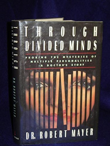 Through Divided Minds: Probing the Mysteries of Multiple Personalities