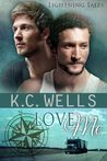 Love Me by K.C. Wells